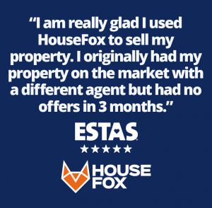 I am really glad I used House Fox to sell my property. I originally had my property on the market with a different agent but had no offers in three months   Customer service